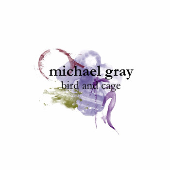 Michael Gray - Bird and Cage