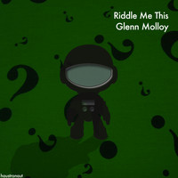 Glenn Molloy - Riddle Me This