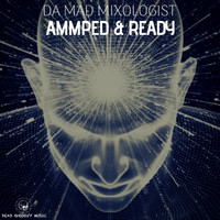 Da Mad Mixologist - Amped & Ready