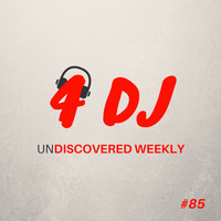 Various Artists / - 4 DJ: UnDiscovered Weekly #85