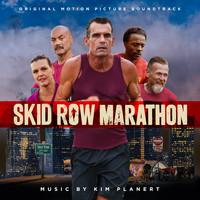 Kim Planert - Skid Row Marathon (Original Motion Picture Soundtrack)