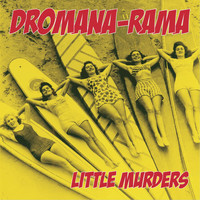 Little Murders - Dromana-Rama (Explicit)