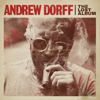 Andrew Dorff - The Lost Album