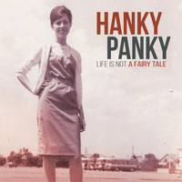 Hanky Panky - Life Is Not a Fairy Tale