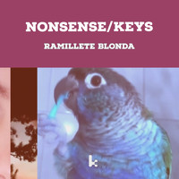 Ramillete Blonda - Nonsense / Keys