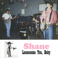 Shane - Lonesome Too, Baby (Live)