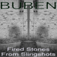 Buben - Fired Stones from Slingshots