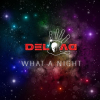 DELOAD - What A Night (Radio Edit)