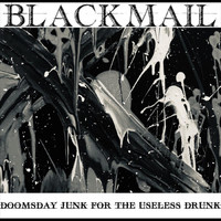 Blackmail - Doomsday Junk for the Useless Drunk (Explicit)