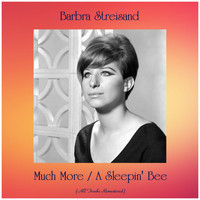 Barbra Streisand - Much More / A Sleepin' Bee (All Tracks Remastered)