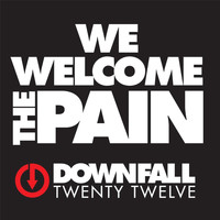 Downfall 2012 - We Welcome the Pain (Explicit)