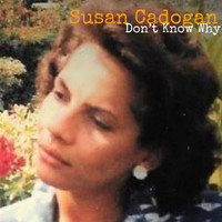 Susan Cadogan - Don't Know Why