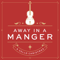 Nicole Pinnell - Away In A Manger: A Cello Christmas