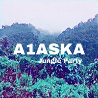 A1ASKA / - Jungle Party