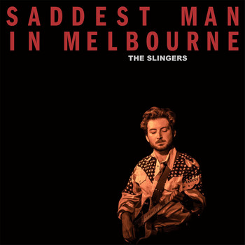 The Slingers / - Saddest Man in Melbourne