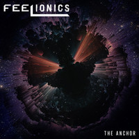 Feelionics / - The Anchor