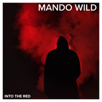 Mando Wild / - Into the Red