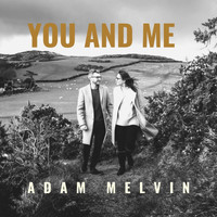 Adam Melvin / - You and Me