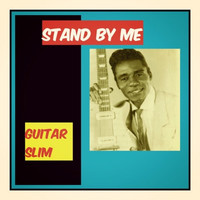 Guitar Slim - Stand by Me
