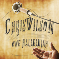 Chris Wilson - One Hallelujah