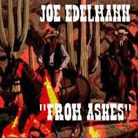 Joe Edelmann - From Ashes