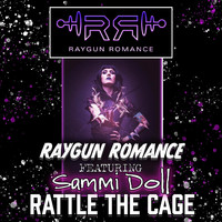 Raygun Romance - Rattle the Cage (feat. Sammi Doll)