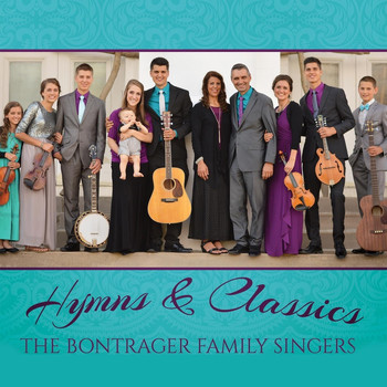 The Bontrager Family Singers - Hymns and Classics