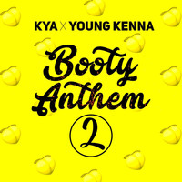 Kya & Young Kenna - Booty Anthem 2
