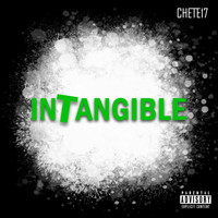Chete17 - Intangible (Explicit)