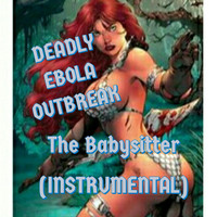 Deadly Ebola Outbreak - The Babysitter (Instrumental)