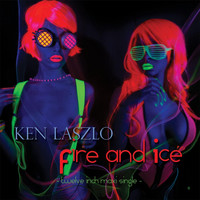 Ken Laszlo - Fire and Ice