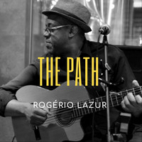 Rogério Lazur - The Path