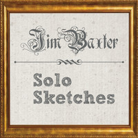 Jim Baxter - Solo Sketches