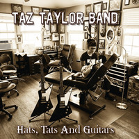 Taz Taylor Band - Hats, Tats and Guitars