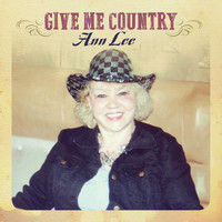 Ann Lee - Give Me Country