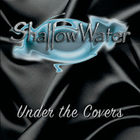 Shallow Water - Under the Covers
