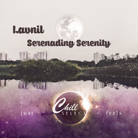 Lavnil / Chill Select - Serenading Serenity