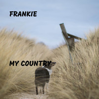 Frankie - My Country (Explicit)
