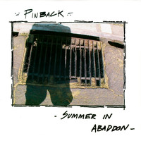Pinback - Summer in Abaddon (15th Anniversary Edition)