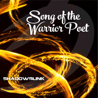 Shadowblink - Song of the Warrior Poet