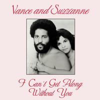 Vance and Suzzanne - I Can't Get Along Without You