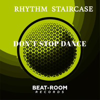 Rhythm Staircase - Don't Stop Dance
