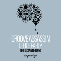 Groove Assassin - Office Party (The DJ Spen Re-Edits)