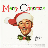 Bing Crosby - Merry Christmas! (Remastered)