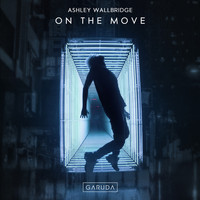 Ashley Wallbridge - On The Move