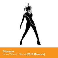 Chicane - From Where I Stand (2019 Rework)
