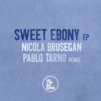 Nicola Brusegan - Sweet Ebony EP
