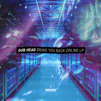 Dub Head - Bring You Back Online LP