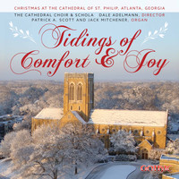 Dale Adelmann - Tidings of Comfort & Joy: Christmas at the Cathedral of St. Philip, Atlanta
