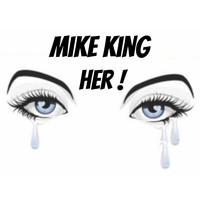 Mike King / - Her!